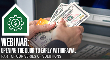 Webinar: Opening the Door to Early Withdrawal